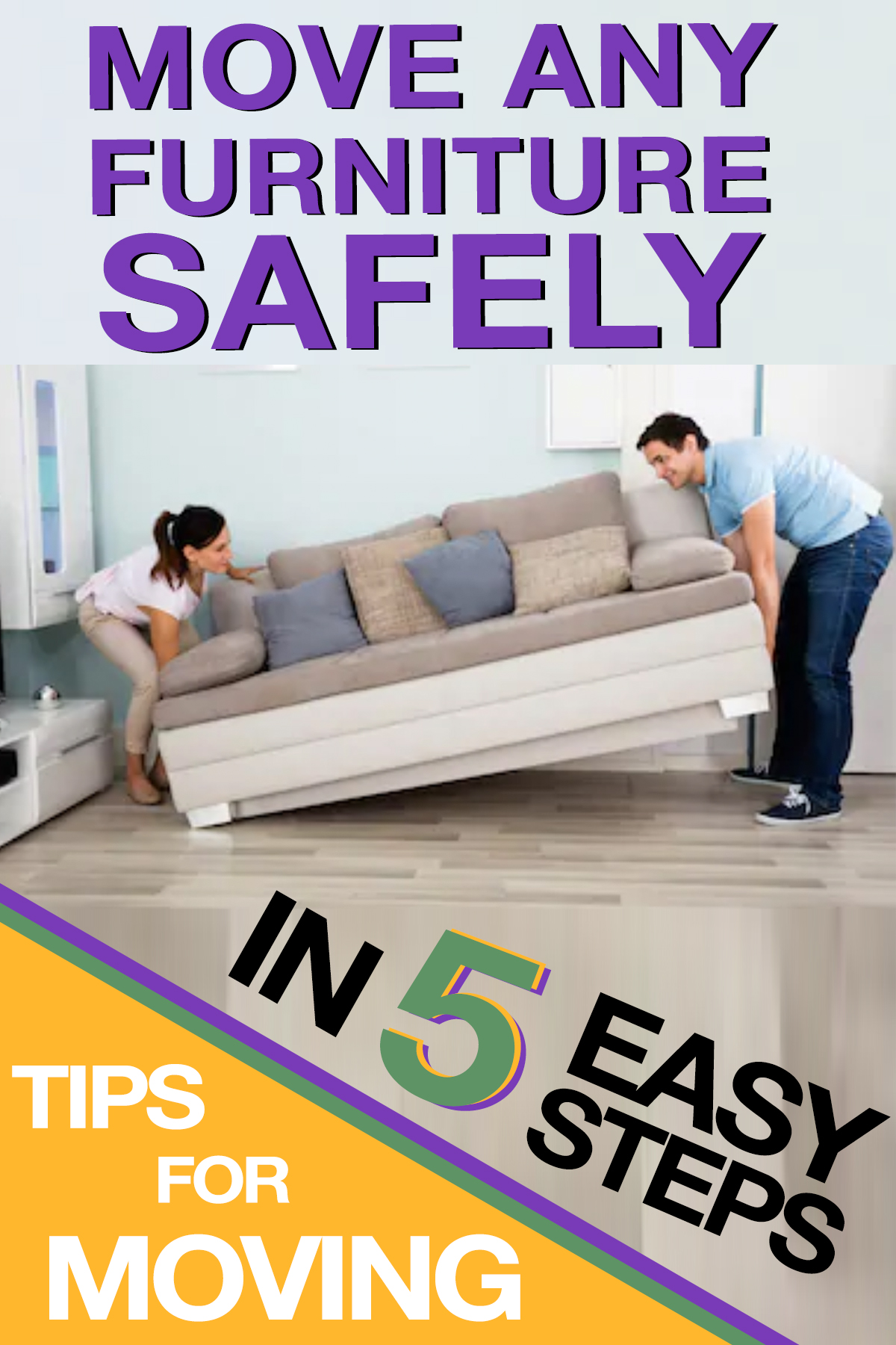 Move Any Furniture Safely in 5 Simple Steps.
